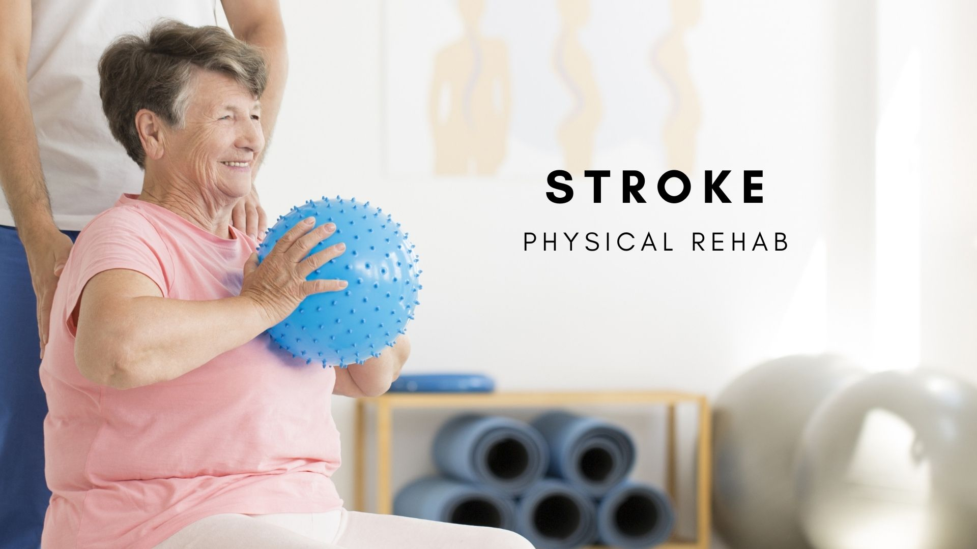 Physical Rehabilitation After Stroke
