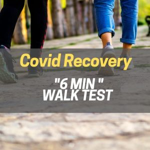 Covid Recovery - 6 Minute Walk Test