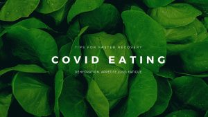 Covid Eating - Fight Dehydration, Loss of Appetite, Fatigue