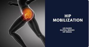 Hip Mobilization - Hip Hinges, Gluteal Bridges, Leg Raises